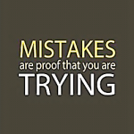 mistakes are proof of trying